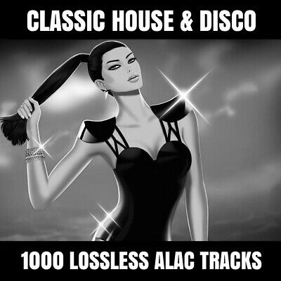 Classic House, Funky & Disco House Collection: 1000 ALAC (Not MP3) Tracks