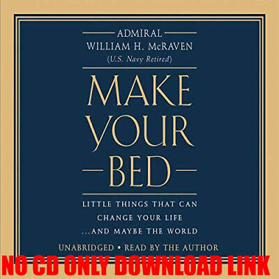 Make Your Bed: Little Things That Can Change Your Life And Maybe the (Audiobook)