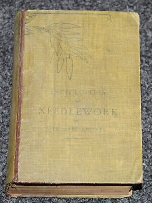 Antique Book ENCYCLOPEDIA OF NEEDLEWORK Therese De Dillmont LOT W