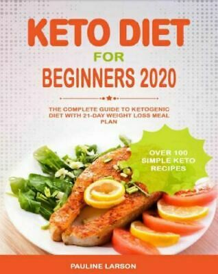 Keto Diet for Beginners 2020 The Complete Guide to Ketogenic Diet (PDF)