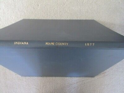 First Atlas of Miami County Indiana, 1877, handcolored maps, ports., landowners