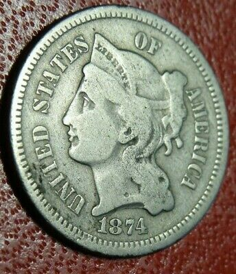 Better Date & Grade 1874 NICKEL THREE III CENT PIECE Coin SCARCE LOW MINTAGE 3C