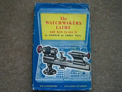 The Watchmakers lathe and How to use It by Donald de Carle. Book. 1958 NAG Press