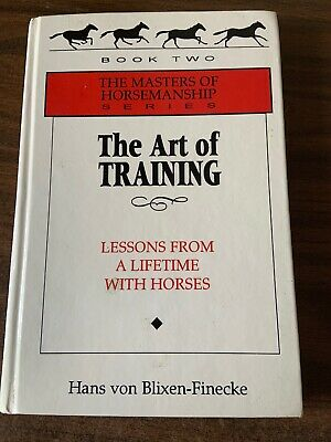 Horse Training Books:  The Art Of Training By Hans Von Blixen-Finecke, Etc.