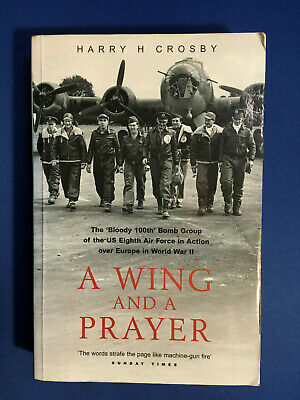 A Wing and a Prayer by Harry H Crosby