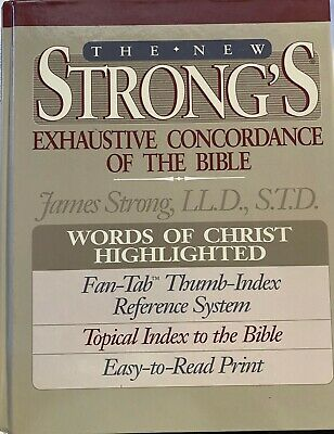 The New Strong's Exhaustive Concordance of the Bible - James Strong, LL.D, S.T.D