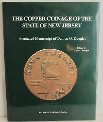THE COPPER COINAGE OF THE STATE OF NEW JERSEY by Damon Douglas HC 2003 ANS