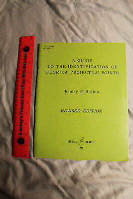 A Guide to the Identification of Florida Projectile Points by Ripley P. Bullen
