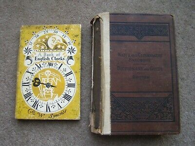 Watch & Clockmakers Handbook Dictionary Guide. Britten. Book of English Clocks