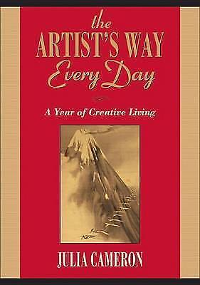 The Artist's Way Every Day: A Year of Creative Living - New Book Cameron, Julia