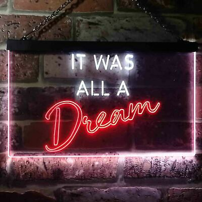 It Was All a Dream Home Gift Bar Dual Color Led Neon Sign st6-i3124