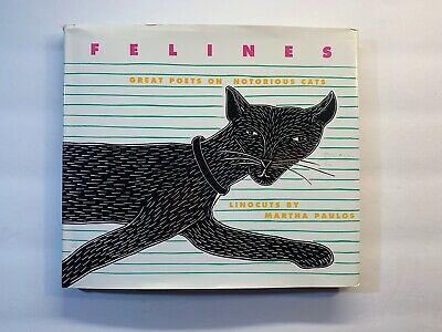 New Felines Great Poets On Notorious Cats, Linocuts, Martha Paulos.  1St (2Nd)
