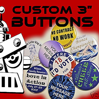 """25 Custom Made 3 inch Pinback Buttons Badges 3"""""""
