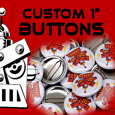 50 Custom Made 1 inch Pinback Buttons Pins Badges 1""