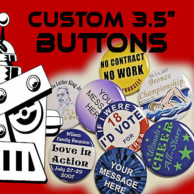 10 Custom Made 3 1/2 inch Pinback Buttons Badges 3.5""