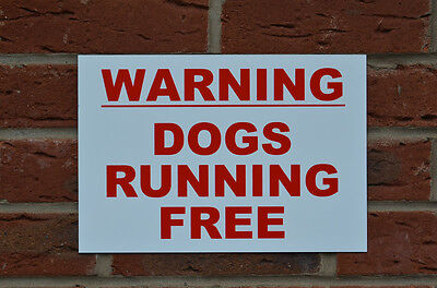 Warning Dogs Running Free A4 Plastic Sign.