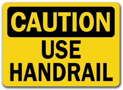 "Caution Sign - Use Handrail - 10"" x 14"" OSHA Safety Sign"