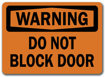 "Warning Sign - Do Not Block Door  - 10"" x 14"" OSHA Safety Sign"