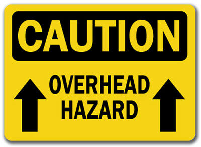 "Caution Sign - Overhead Hazard With Arrow - 10"" x 14"" OSHA Safety Sign"