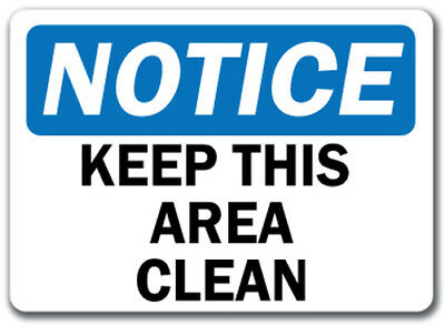 "Notice Sign - Keep This Area Clean - 10"" x 14"" OSHA Safety Sign"