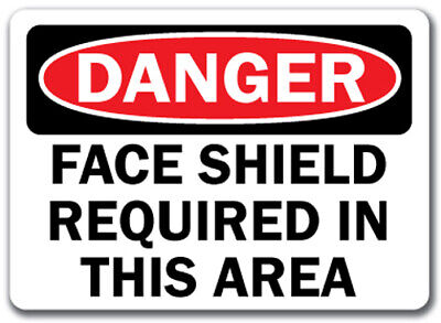 """Danger Sign - Face Shield Required In This Area - 10"""" x 14"""" OSHA Safety Sign"""