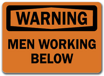 "Warning Sign - Men Working Below  - 10"" x 14"" OSHA Safety Sign"
