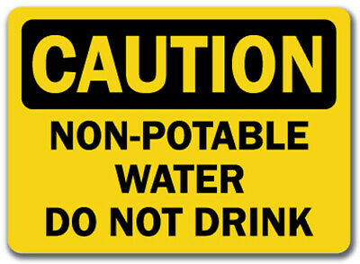 """Caution Sign - Non-Potable Water Do Not Drink - 10"""" x 14"""" OSHA Safety Sign"""