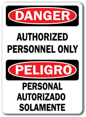 "Danger Sign - Authorized Personnel Only (Bilingual) - 10"" x 14"" OSHA Safety Sign"