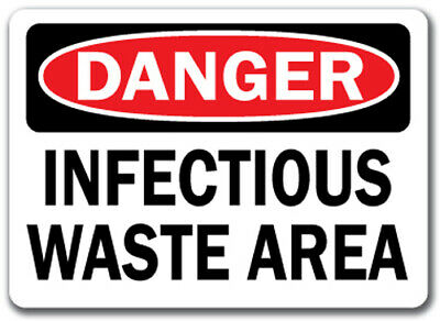 """Danger Sign -  Infectious Waste Area - 10"""" x 14"""" OSHA Safety Sign"""