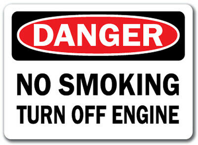 "Danger Sign - No Smoking Turn Off Engine - 10"" x 14"" OSHA Safety Sign"