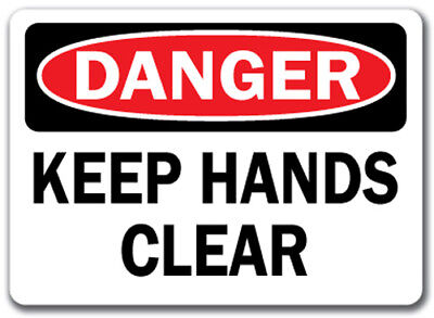 "Danger Sign - Keep Hands Clear - 10"" x 14"" OSHA Safety Sign"