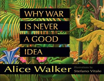 Why War Is Never a Good Idea by Alice Walker (English) Hardcover Book Free Shipp