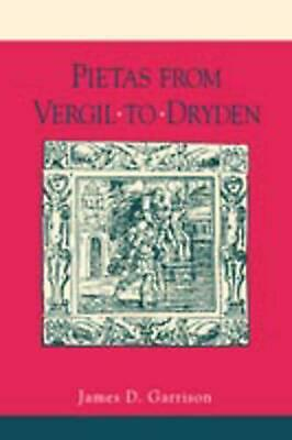 Pietas from Vergil to Dryden by James D. Garrison (English) Paperback Book Free