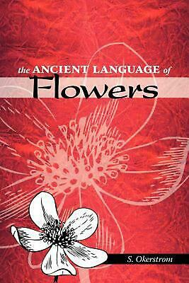 The Ancient Language of Flowers by S. Okerstrom Paperback Book (English)