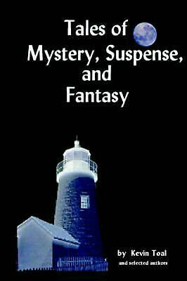 Tales of Mystery, Suspense and Fantasy by Kevin Toal (English) Paperback Book Fr