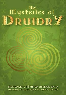 The Mysteries of Druidry: Celtic Mysticism, Theory & Practice: Celtic Mysticism