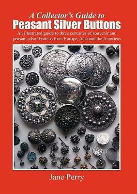A Collector's Guide to Peasant Silver Buttons by Jane Perry (English) Paperback