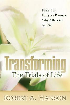 Transforming the Trials of Life by Robert A. Hanson (English) Paperback Book Fre