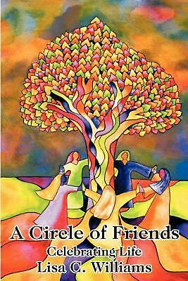A Circle of Friends: Celebrating Life by Lisa C. Williams (English) Paperback Bo