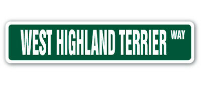 WEST HIGHLAND TERRIER Street Sign dog puppy breeder pet yard beware gift