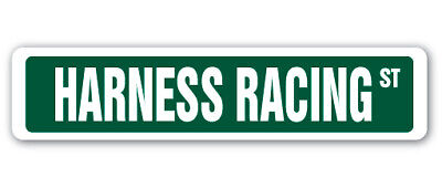HARNESS RACING Street Sign race racer competition track rider 18""