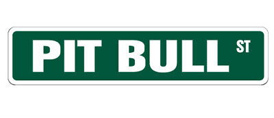 PIT BULL Street Sign collectible pitbull dog pet breeder american gift