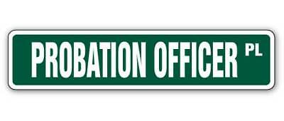PROBATION OFFICER Street Sign correctional parolee department retirement parole