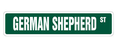 GERMAN SHEPHERD Street Sign dog lover great gift pet animal owner breeder groom