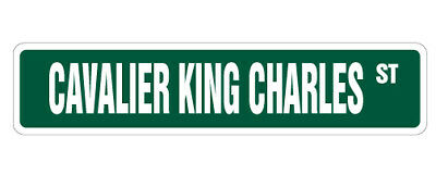 CAVALIER KING CHARLES Street Sign dog purebred pet lover animal vet gift