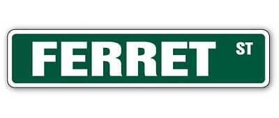 "FERRET Street Sign animal pet cage food lover| Indoor/Outdoor | 18"" Wide"