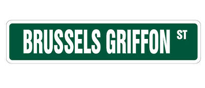 BRUSSELS GRIFFON Street Sign guard dog lover pet protection 18""