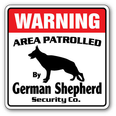 GERMAN SHEPHERD Security Sign Area Patrolled guard patrol warning pet dog vet