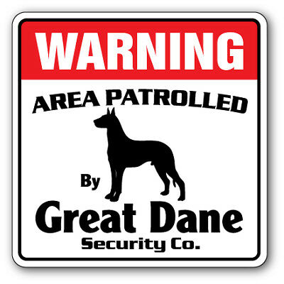GREAT DANE Security Sign Area Patrolled pet dog warning fun funny gag guard vet
