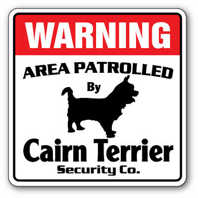 CAIRN TERRIER Security Sign Area Patrolled pet purebred dog warning gift